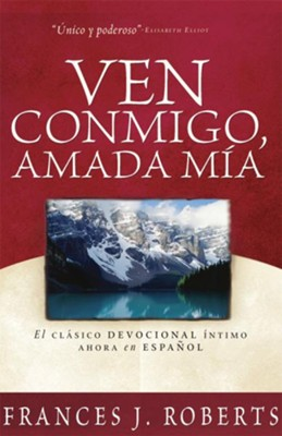 Ven Conmigo, Amada Mia: Come Away My Beloved - eBook  -     By: Frances J. Roberts