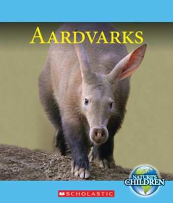 Aardvarks  -     By: Josh Gregory