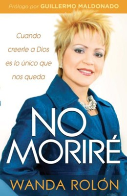 No morire - eBook  -     By: Wanda Rolon