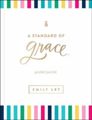 A Standard of Grace  -     By: Emily Ley