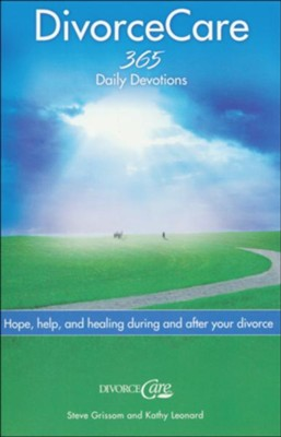 Divorce Care: Hope, Help and Healing During and After Your Divorce  -     By: Steve Grissom, Kathy Leonard
