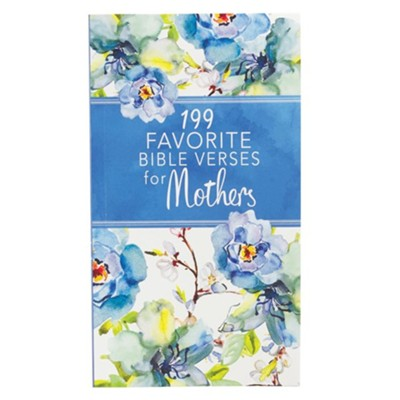 199 Favorite Bible Verses for Mothers  -