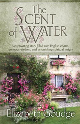 The Scent of Water - eBook  -     By: Elizabeth Goudge