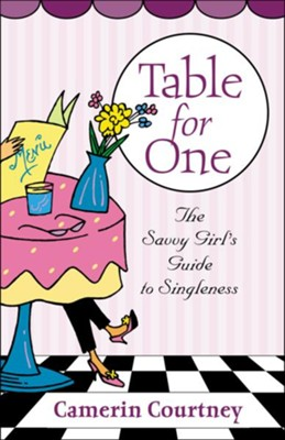 Table for One: The Savvy Girl's Guide to Singleness - eBook  -     By: Camerin Courtney