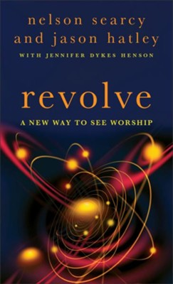 Revolve: A New Way to See Worship - eBook  -     By: Nelson Searcy, Jason Hatley, Jennifer Dykes Henson