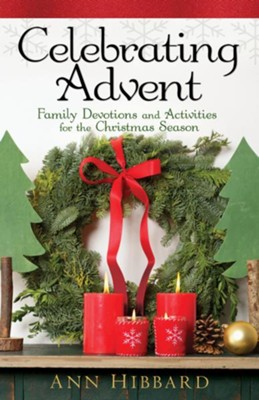 Celebrating Advent: Family Devotions and Activities for the Christmas Season - eBook  -     By: Ann Hibbard