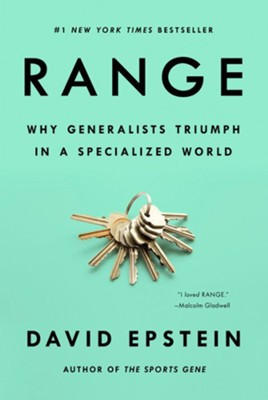 Range: Why Generalists Triumph in a Specialized World  -     By: David Epstein