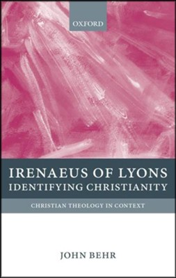 Irenaeus of Lyons: Identifying Christianity  -     By: John Behr