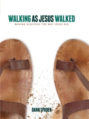Walking as Jesus Walked: Making Disciples the Way Jesus Did - eBook  -     By: Dannah Spader