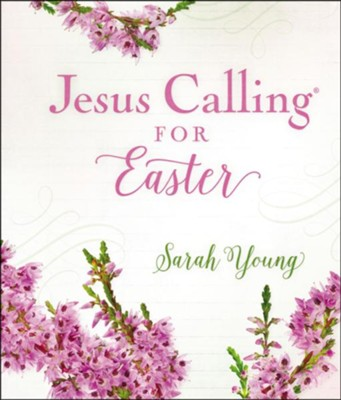 Jesus Calling for Easter  -     By: Sarah Young