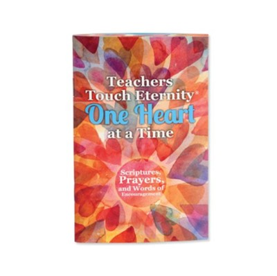 Teachers Touch Eternity One Heart as a Time Softcover Book  -