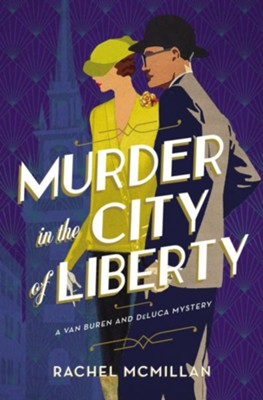 Murder in the City of Liberty  -     By: Rachel McMillan