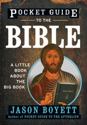 Pocket Guide to the Bible: A Little Book About the Big Book - eBook  -     By: Jason Boyett