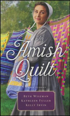 An Amish Quilt  -     By: Beth Wiseman