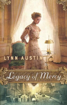 Legacy of Mercy  -     By: Lynn Austin