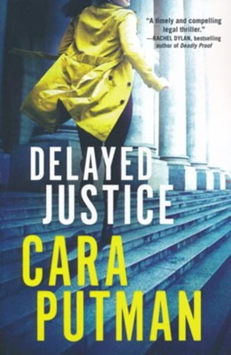 Delayed Justice  -     By: Cara C. Putman
