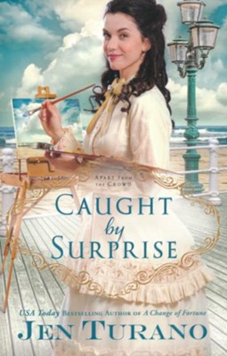 Caught by Surprise #3  -     By: Jen Turano