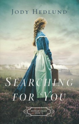 Searching for You #3  -     By: Jody Hedlund