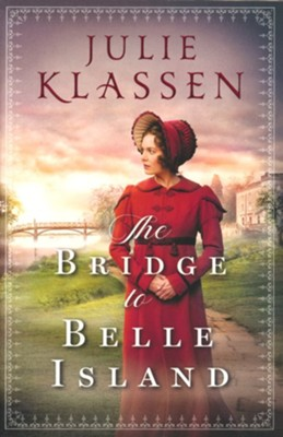 The Bridge to Belle Island, Softcover  -     By: Julie Klassen