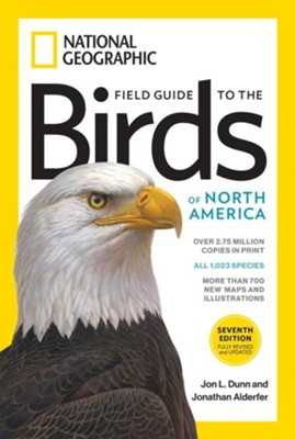National Geographic Field Guide to the Birds of North America, 7th Edition  -     By: Jon L. Dunn
