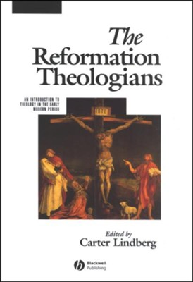 The Reformation Theologians  -     By: Carter Lindberg