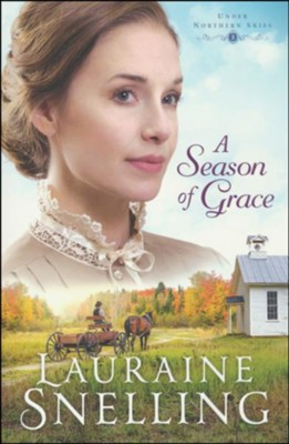 A Season of Grace #3  -     By: Lauraine Snelling