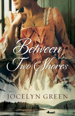 Between Two Shores  -     By: Jocelyn Green