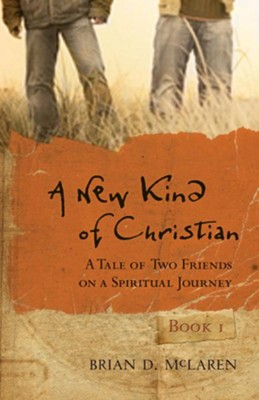 A New Kind of Christian: A Tale of Two Friends on a Spiritual Journey - eBook  -     By: Brian D. McLaren