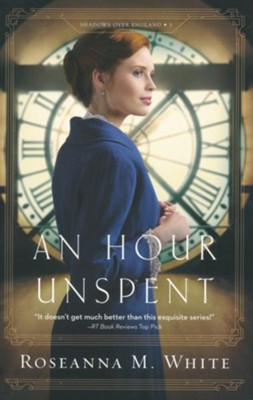 An Hour Unspent #3  -     By: Roseanna M. White