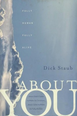 About You: Fully Human, Fully Alive - eBook  -     By: Dick Staub