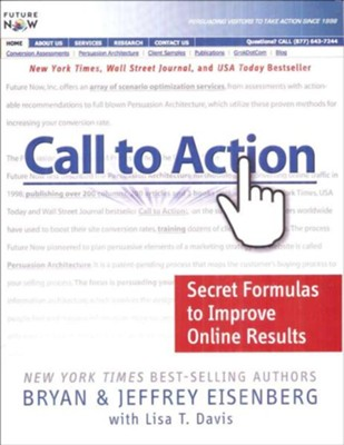 Call to Action: Secret Formulas to Improve Online Results  -     By: Bryan Eisenberg, Jeffrey Eisenberg