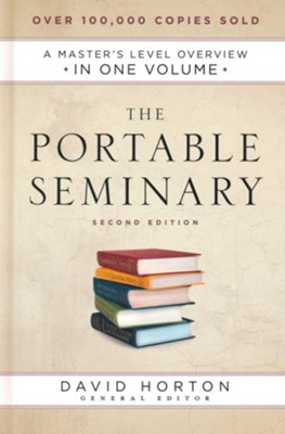 The Portable Seminary, 2nd edition: A Master's Level Overview in One Volume  -     Edited By: David Horton