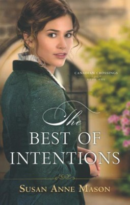 The Best of Intentions #1  -     By: Susan Anne Mason