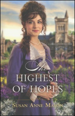 The Highest of Hopes #2  -     By: Susan Anne Mason