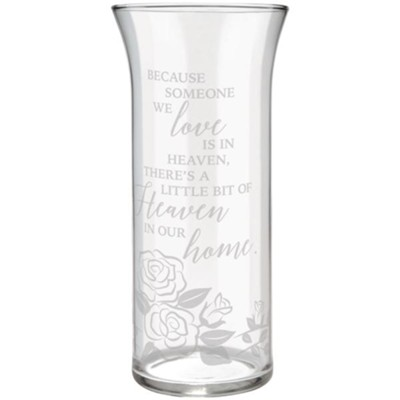 Because Someone We Love is In Heaven Glass Vase  -