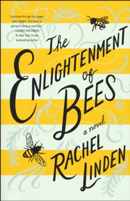 The Enlightenment of Bees  -     By: Rachel Linden