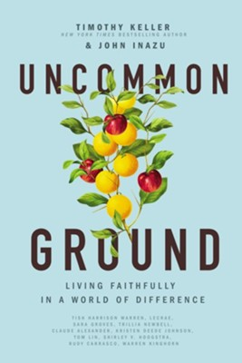 Uncommon Ground: Living Faithfully in a World of Difference  -     By: Timothy Keller