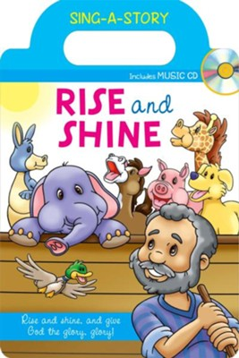 Rise and Shine: Sing-A-Story Series--Book and Music CD   -     By: Kim Mitzo Thompson, Karen Mitzo Hilderbrand, Twin Sisters®