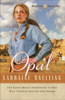 Opal, Dakotah Treasures Series #3   -     By: Lauraine Snelling