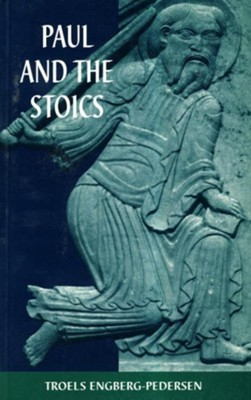 Paul and the Stoics   -     By: Troels Engberg-Pedersen