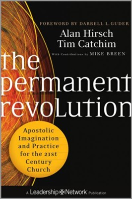 The Permanent Revolution: Apostolic Imagination and Practice for the 21st  Century Church - eBook