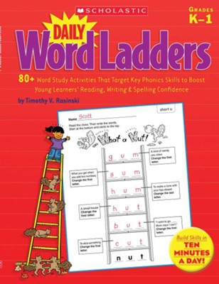 Daily Word Ladders: 80+ Word Study Activities That Target Key Phonics Skills to Boost Young Learners' Reading, Writing & Spelling Confidence  -     By: Timothy Rasinski