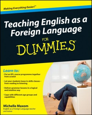 Teaching English as a Foreign Language For Dummies - eBook  -     By: Michelle Maxom