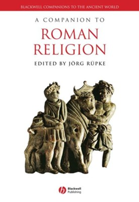 A Companion to Roman Religion - eBook  -     Edited By: Jorg Rupke     By: Jorg Rupke(Ed.)