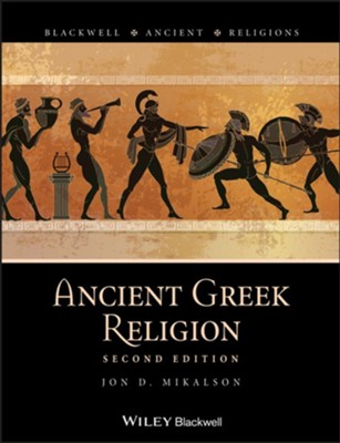 Ancient Greek Religion - eBook  -     By: Jon D. Mikalson