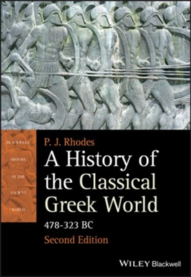 A History of the Classical Greek World: 478 - 323 BC - eBook  -     By: P.J. Rhodes