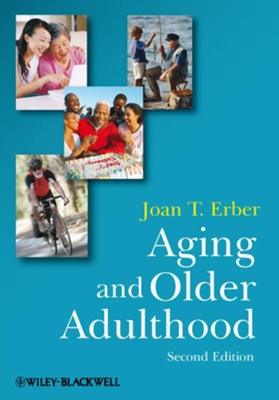 Aging and Older Adulthood - eBook  -     By: Joan T. Erber