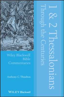 1 & 2 Thessalonians Through the Centuries - eBook  -     By: Anthony C. Thiselton