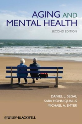 Aging and Mental Health - eBook  -     By: Daniel L. Segal, Sara Honn Qualls, Michael A. Smyer