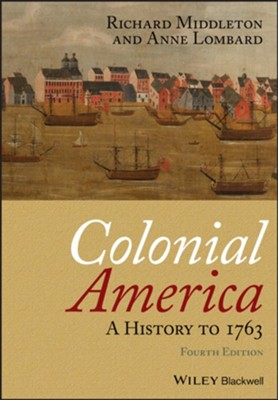 Colonial America: A History to 1763 - eBook  -     By: Richard Middleton, Anne Lombard